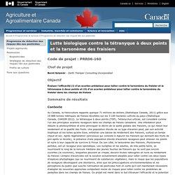 AGRICULTURE CANADA - Projet de recherche 2006-2009 - Lutte biologique contre la tétranyque à deux points et la tarsonème des fraisiers