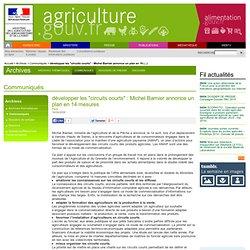 MAAP - RENFORCER LE LIEN ENTRE AGRICULTEURS ET CONSOMMATEURS - Plan d'action pour développer les circuits courts