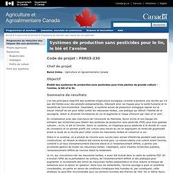 AGRICULTURE CANADA - Projet de recherche 2003-2007 : Systèmes de production sans pesticides pour le lin, le blé et l'avoine