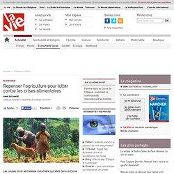 Repenser l'agriculture pour lutter contre les crises alimentaires - Économie & Social