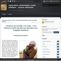 « Graines de suicide » en Inde : une histoire vieille de 200 ans derrière une tragédie moderne - Agriculture, alimentation, santé publique... soyons rationnels