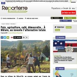 Pain, agriculture, café, démocratie... À Mâlain, on invente l'alternative totale
