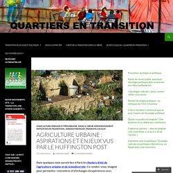 Agriculture urbaine : aspirations et enjeux vus par le Huffington Post