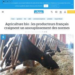 Agriculture bio : les producteurs français craignent un assouplissement des normes - Le Parisien