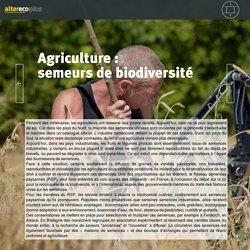 Agriculture : semeurs de biodiversité