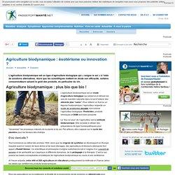 Agriculture biodynamique : plus bio que bio !