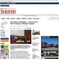HORIZONS JOURNAL 09/10/15 Agriculture biologique : création d'un lieu d'échange technique régional