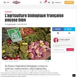 L'agriculture biologique française pousse bien