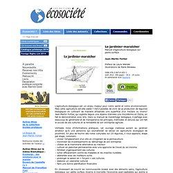 Le jardinier-maraîcher. Manuel d'agriculture biologique sur petite surface