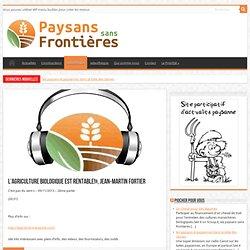L'agriculture biologique est rentable!», Jean-Martin Fortier