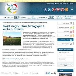 AGGLO PAYS DREUX - DEC 2014 - Projet d'agriculture biologique à Vert-en-Drouais