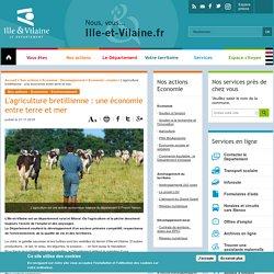 [Département d'Ille-et-Vilaine] - L'agriculture bretillienne : une économie entre terre et mer