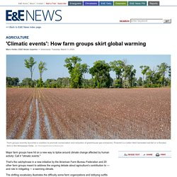 AGRICULTURE: 'Climatic events': How farm groups skirt global warming