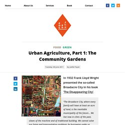 Urban Agriculture, Part 1: The Community Gardens