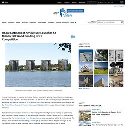 US Department of Agriculture Launches $2 Million Tall Wood Building Prize Competition