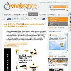 RENAISSANCE NUMERIQUE - NOV 2015 - Les Défis de l'agriculture connectée dans une société numérique