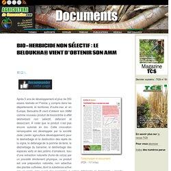 BIO-HERBICIDE NON SÉLECTIF : LE BELOUKHA® VIENT D'OBTENIR SON AMM - A2C le site de l'agriculture de conservation
