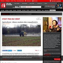 RFI 18/10/18 C EST PAS DU VENT - Agriculture: «Nous voulons des coquelicots!»