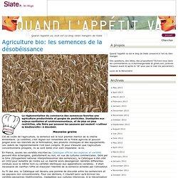 Agriculture bio: les semences de la désobéissance