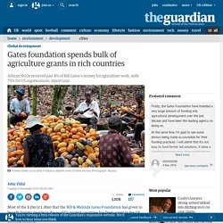 Opinion: Bill Gates foundation spends bulk of agriculture grants in rich countries