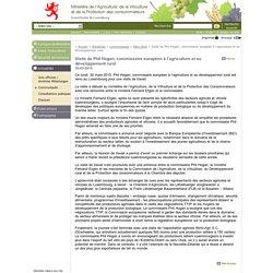 Ministère de l'Agriculture, de la Viticulture et du Développement rural / Luxembourg - Visite de Phil Hogan, commissaire européen à l'agriculture et au développement rural