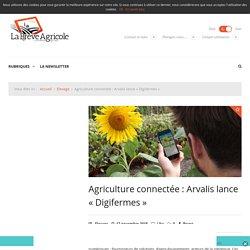 """Agriculture connectée : Arvalis lance """"Digifermes"""""""