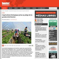 L'agriculture biologique prise au piège de la grande distribution - Basta !