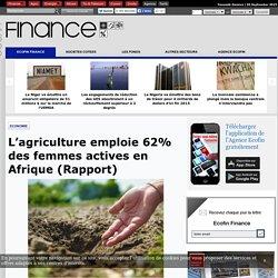 L'agriculture emploie 62% des femmes actives en Afrique (Rapport)