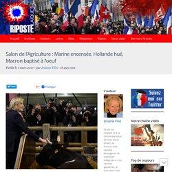 Salon de l'Agriculture : Marine encensée, Hollande hué, Macron baptisé à l'oeuf