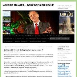 BLOG DE BRUNO PARMENTIER 03/05/16 Le bio est-il l'avenir de l'agriculture européenne ?
