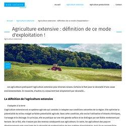 Agriculture extensive : définition de ce mode d'exploitation ! - esb-solaire.fr