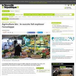 NOUVELLE REPUBLIQUE 15/03/16 Agriculture bio : le succès fait exploser l'enveloppe