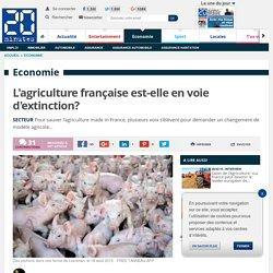 L'agriculture française est-elle en voie d'extinction?