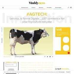 #Agtech: Sencrop, la Ferme Digitale… 2017 commence fort pour l'agriculture française - Maddyness