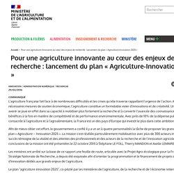 Pour une agriculture innovante au cœur des enjeux de recherche : lancement du plan « Agriculture-Innovation 2025 »