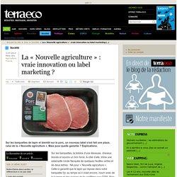La « Nouvelle agriculture » : vraie innovation ou label marketing ?