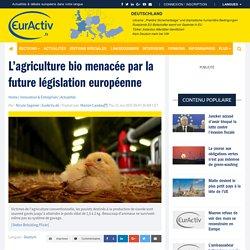L'agriculture bio menacée par la future législation européenne – EurActiv.fr