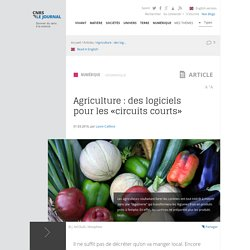 CNRS 01/03/16 Agriculture : des logiciels pour les « circuits courts »