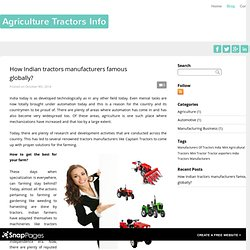 Agriculture Tractors Latest Update - How Indian tractors manufacturers famous globally?