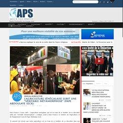 """APS - L'agriculture sénégalaise subit une """"véritable métamorphose"""" (Pape Abdoulaye Seck)"""