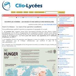 Nourrir les Hommes - les enjeux d'une agriculture mondialisée. - Clio-Lycée
