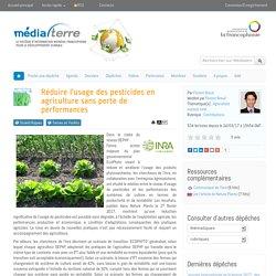 Réduire l'usage des pesticides en agriculture sans perte de performances