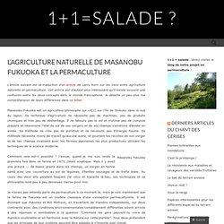 L'agriculture naturelle de Masanobu Fukuoka et la permaculture