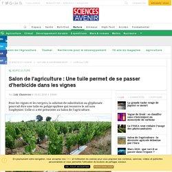 Salon de l'agriculture : Une tuile permet de se passer d'herbicide dans les vignes