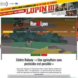 """Cédric Rabany : """"Une agriculture sans pesticides est possible"""""""