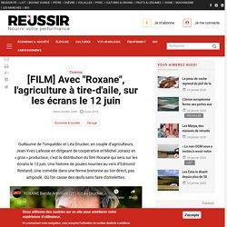 """[FILM] Avec """"Roxane"""", l'agriculture à tire-d'aile, sur les écrans le 12 juin"""