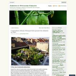 L'agriculture urbaine: Pourquoi faire pousser des aliments en ville?