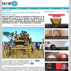 Agriculture : La production de 2015 estimée à cinq millions de tonnes