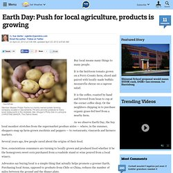 Earth Day: Push for local agriculture, products is growing