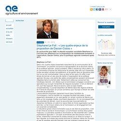Stéphane Le Foll, nouveau ministre de l'agriculture - les 4 enjeux de la proposition de Dacian Ciolos